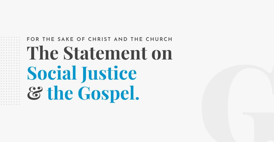 The Statement on Social Justice & the Gospel | For The Sake of